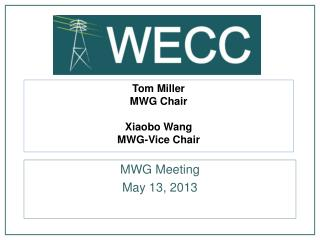 Tom Miller  MWG Chair Xiaobo Wang MWG-Vice Chair