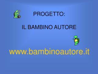 PROGETTO: IL BAMBINO AUTORE