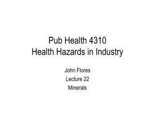 Pub Health 4310 Health Hazards in Industry