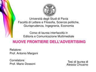 Relatore: Prof. Antonio Margoni Correlatore: Prof. Mario Dossoni