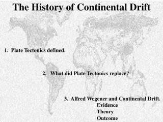1.  Plate Tectonics defined.