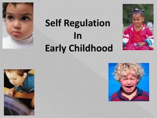 Self Regulation  In  Early Childhood