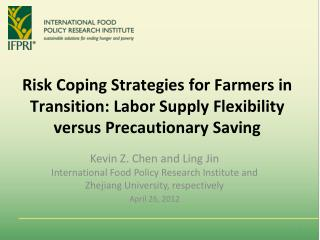 Kevin Z. Chen and Ling Jin International Food Policy Research Institute and