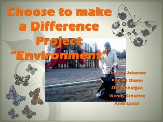 "Choose to make a Difference Project ""Environment"""