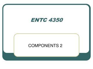 ENTC 4350