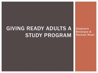 Giving ready adults a study program