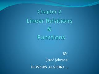 Chapter 2 Linear Relations  &      Functions