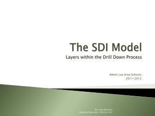 The  SDI Model Layers within the Drill Down Process