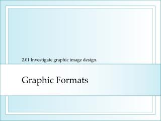 Graphic Formats