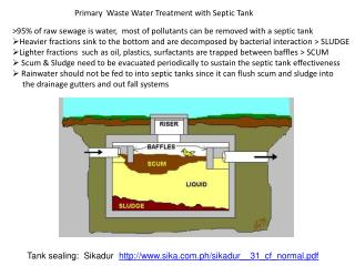 >95% of raw sewage is water,  most of pollutants can be removed with a septic tank