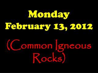 Monday February 13, 2012