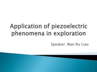 Application of piezoelectric phenomena in exploration
