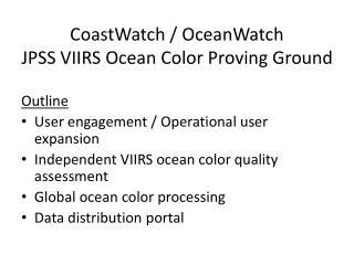 CoastWatch  /  OceanWatch JPSS VIIRS Ocean Color Proving Ground