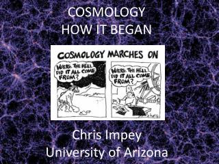 COSMOLOGY HOW IT BEGAN