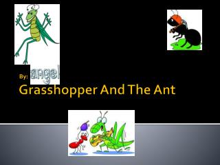 Grasshopper And The Ant