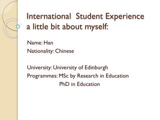 International  Student Experience  a little bit about myself: