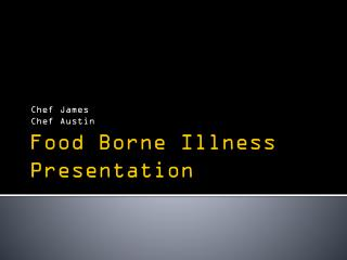 Food Borne Illness Presentation