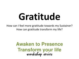 Awaken to Presence Transform your life