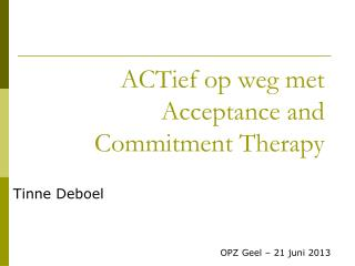 ACTief op weg met Acceptance and Commitment Therapy