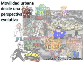 Movilidad urbana desde una perspectiva evolutiva