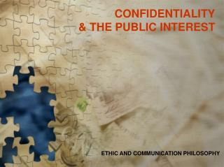 CONFIDENTIALITY  & THE PUBLIC INTEREST