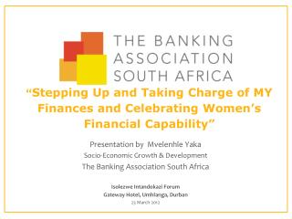 """ Stepping Up and Taking Charge of MY Finances and Celebrating Women's Financial Capability"""
