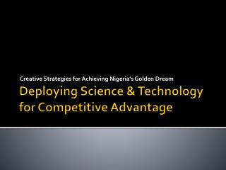 Deploying Science & Technology for Competitive Advantage