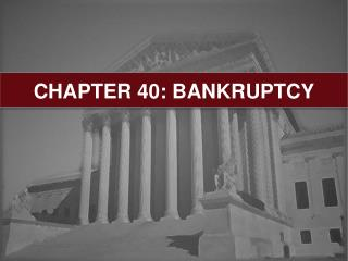 CHAPTER 40: BANKRUPTCY