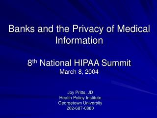 Banks and the Privacy of Medical Information 8 th  National HIPAA Summit March 8, 2004