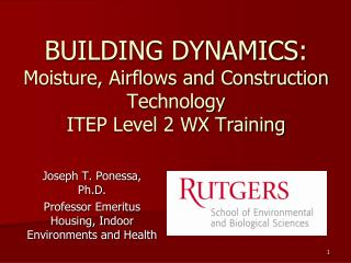 BUILDING DYNAMICS: Moisture, Airflows and Construction Technology ITEP Level 2 WX Training