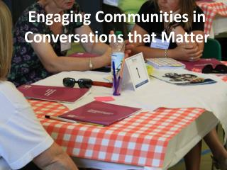 Engaging Communities in Conversations that Matter