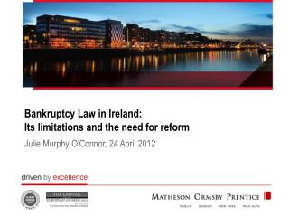 Bankruptcy Law in Ireland:  Its limitations and the need for reform