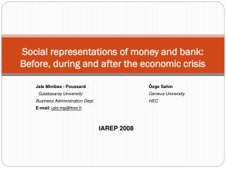 Social representations of money and bank:   Before, during and after the economic crisis