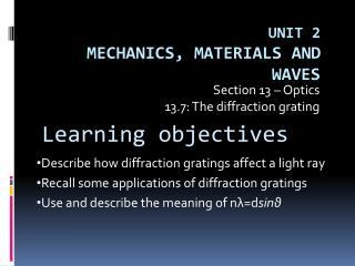 Unit 2  Mechanics, materials and waves