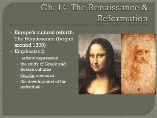 Ch. 14: The Renaissance & Reformation