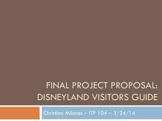 Final Project  Proposal: disneyland  visitors guide