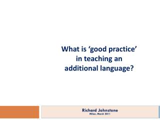 What is 'good practice'  in teaching an additional language ?