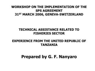 Tanzania fish landings:  350,000 to 400,000mt per annum and exports about 20%