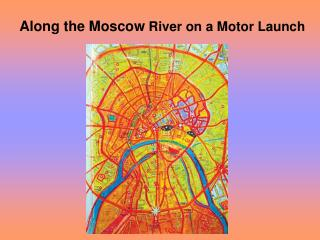 Along the Moscow  River on a Motor Launch