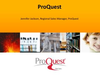 ProQuest Jennifer Jackson, Regional Sales Manager, ProQuest