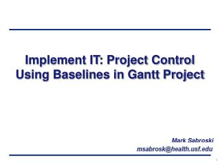Implement IT: Project Control Using Baselines in Gantt  Project