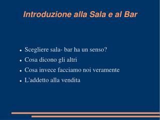 Introduzione alla Sala e al Bar