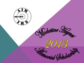 Modestine Haynes 2013 Memorial Scholarship