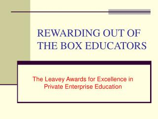 REWARDING OUT OF THE BOX EDUCATORS