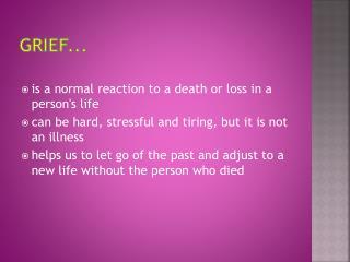 Grief...