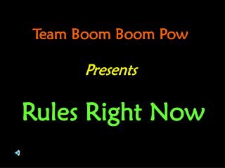 Team Boom Boom Pow Presents