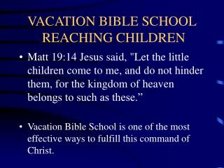 VACATION BIBLE SCHOOL  REACHING CHILDREN