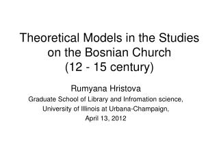 Theoretical Models in the Studies on the Bosnian  Church (12 - 15 century)