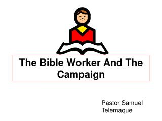 The Bible Worker And The Campaign
