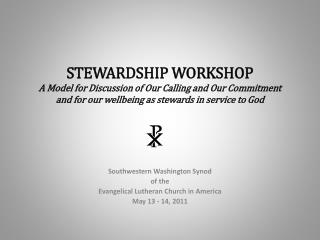 Southwestern Washington Synod  of the  Evangelical Lutheran Church in America May 13 - 14, 2011